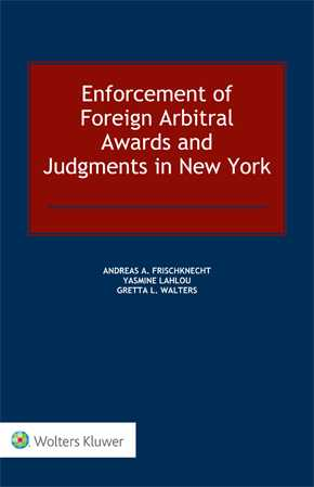 Enforcement of Foreign Arbitral Awards and Judgments in New York by FRISCHKNECHT