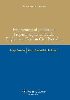 Enforcement of Intellectual Property Rights in Dutch, English and German Civil Procedure