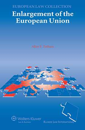 Enlargement of the European Union by Alan F. Tatham