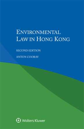 Environmental Law in Hong Kong, 2nd edition by COORAY
