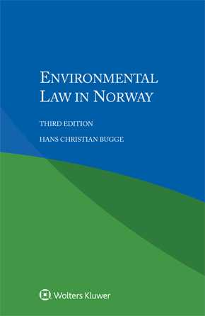 Environmental Law in Norway, Third edition by BUGGE