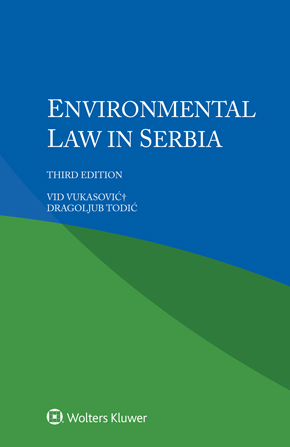 Environmental Law in Serbia, Third edition by VUKASOVIC