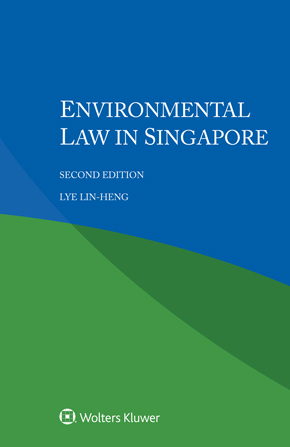 Environmental Law in Singapore, Second Edition by LYE