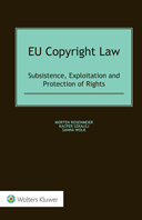 EU Copyright Law: Subsistence, Exploitation and Protection of Rights by WOLK