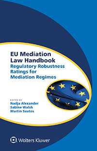 EU Mediation Law Handbook: Regulatory Robustness Ratings for Mediation Regimes by ALEXANDER