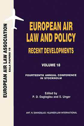 European Air Law Association Series Volume 18: European Air Law and Policy Recent Developments