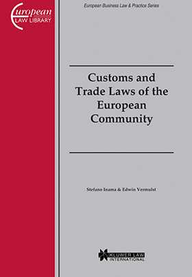 European Business Law & Practice Series: Customs and Trade Laws of the European Community