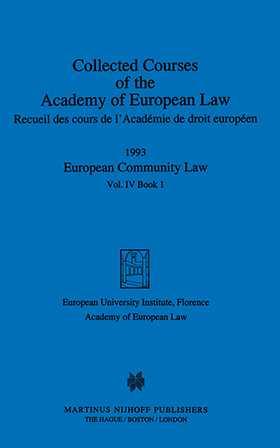 Collected Courses of the Academy of European Law/ Recueil des Cours de l'Académie de droit européen (Volume IV, Book