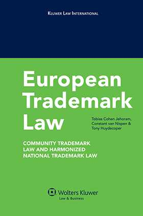 European Trademark Law: Community Trademark Law and Harmonized National Trademark Law by Tobias Cohen Jehoram, Constant Van Nispen, Tony Huydecoper