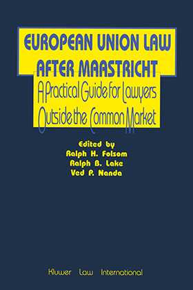 European Union Law After Maastricht, A Practical Guide For Lawyer
