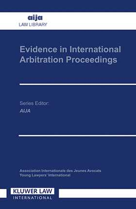 Evidence in International Arbitration Proceedings