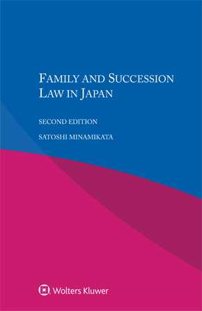 Family and Succession Law in Japan, Second edition by MINAMIKATA