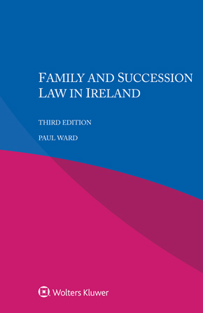 Family and Succession Law in Ireland, Third edition by WARD