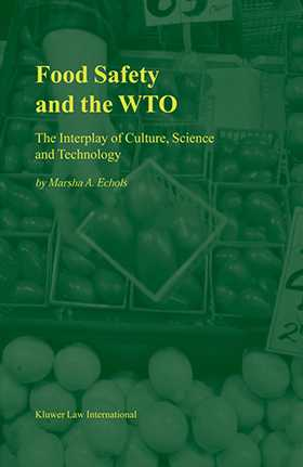 Food Safety and the WTO: The Interplay of Culture, Science and Technology