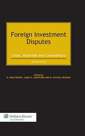 Foreign Investment Disputes: Cases Materials and Commentary - Second Edition