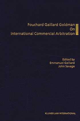 Fouchard Gaillard Goldman on International Commercial Arbitration