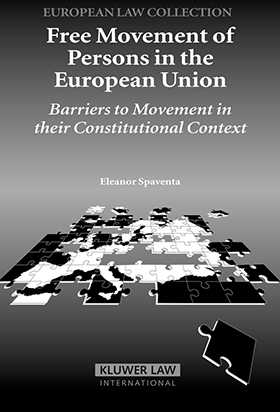 Free Movement Of Persons In The EU: Barriers to movement in their constitutional context by E. Spaventa