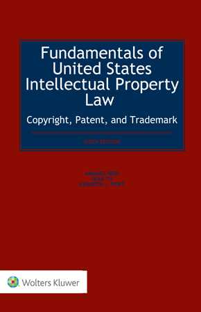 Fundamentals of United States Intellectual Property Law: Copyright, Patent, and Trademark, Sixth Edition by HALPERN