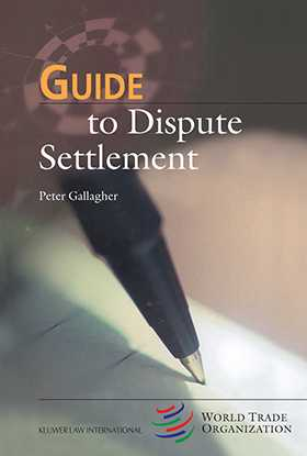 Guide to Dispute Settlement by Peter Gallagher