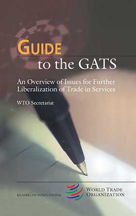Guide to GATS, An Overview of Issues for Further Liberalization