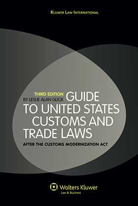 Guide to the United States Customs and Trade Law: After the Customs Modernization Act