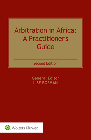 Arbitration in Africa: A Practitioner's Guide, Second Edition by BOSMAN