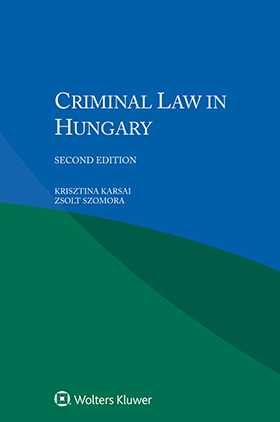 Criminal Law in Hungary, Second Edition