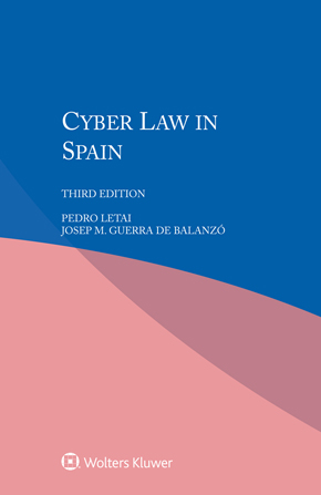 Cyber Law in Spain, Third Edition by LETAI