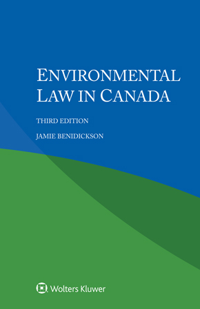 Environmental Law in Canada, Third edition by BENIDICKSON