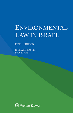 Environmental Law in Israel, Fifth Edition by LASTER