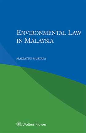 Environmental Law in Malaysia, 3rd edition