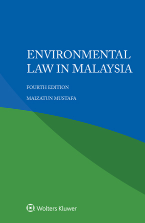 Environmental law in Malaysia, Fourth edition by MAIZATUN