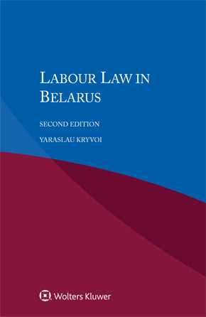 Labour Law in Belarus, Second edition by KRYVOI