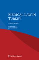 Medical Law in Turkey, Third edition by GORKEY