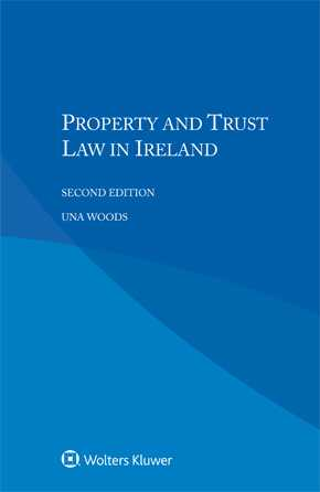 Property and Trust Law in Ireland, Second edition by WOODS