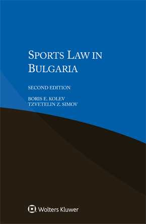 Sports Law in Bulgaria, Second edition by KOLEV