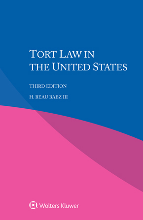 Tort Law in the United States, Third edition by BAEZ