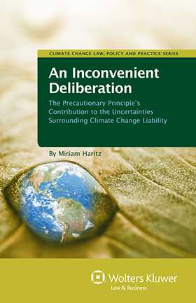 An Inconvenient Deliberation. The Precautionary Principle's Contribution to the Uncertainties Surrounding Climate Change Liabil