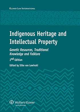Indigenous Heritage & Intellectual Property, Second Edition by Silke von Lewinski
