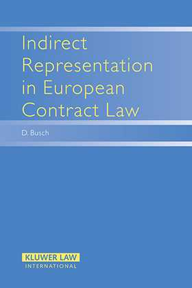 Indirect Representation in European Contract Law by D. Busch