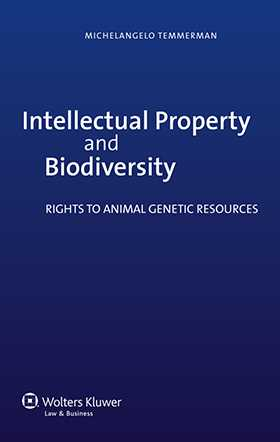 Intellectual Property and Biodiversity. Rights to Animal Genetic Resources by Michelangelo Temmerman