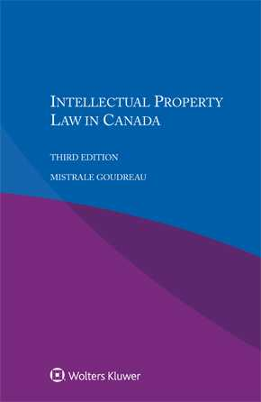 Intellectual Property Law in Canada, Third edition by GOUDREAU