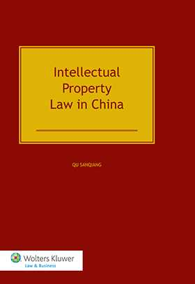 Intellectual Property Law in China by Sanqiang Qu