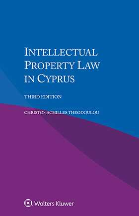Intellectual Property Law in Cyprus, Third Edition by Christos Achilles Theodoulou