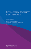 Intellectual Property Law in Poland, Third edition by MACHNIKOWSKI