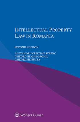 Intellectual Property Law in Romania, Second Edition