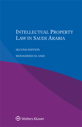 Intellectual Property Law in Saudi Arabia Second edition by EL SAID