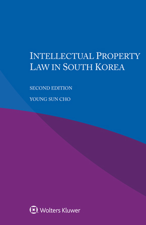 Intellectual Property Law in South Korea, Second edition by YOUNGSUN
