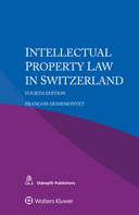 Intellectual Property Law in Switzerland,  Fourth edition by DESSEMONTET