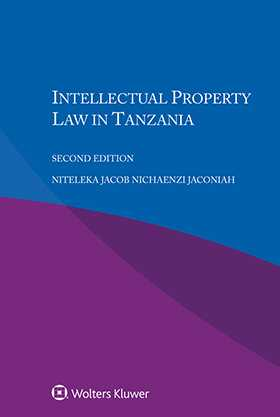 Intellectual Property Law in Tanzania, Second Edition by JACONIAH